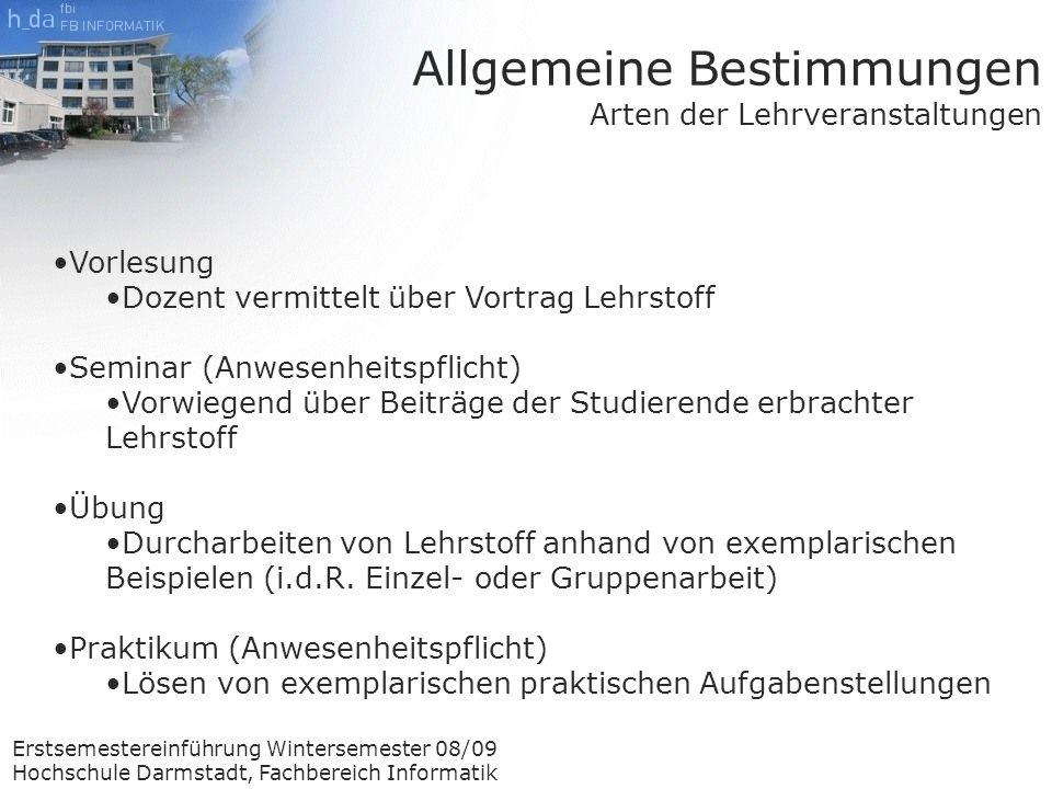 Erstsemestereinführung Wintersemester 08/09 Hochschule Darmstadt, Fachbereich Informatik Erste Hilfe Krankheit bei Prüfung Am Tag der Prüfung oder vorher ärztliche Bescheinigung über Prüfungsunfähigkeit beim Arzt besorgen.