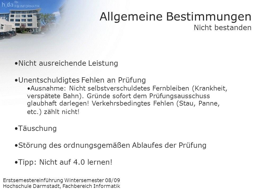 Erstsemestereinführung Wintersemester 08/09 Hochschule Darmstadt, Fachbereich Informatik Bachelor Bestimmungen Abschlussbezeichnung Bachelor of Science (B.Sc.)
