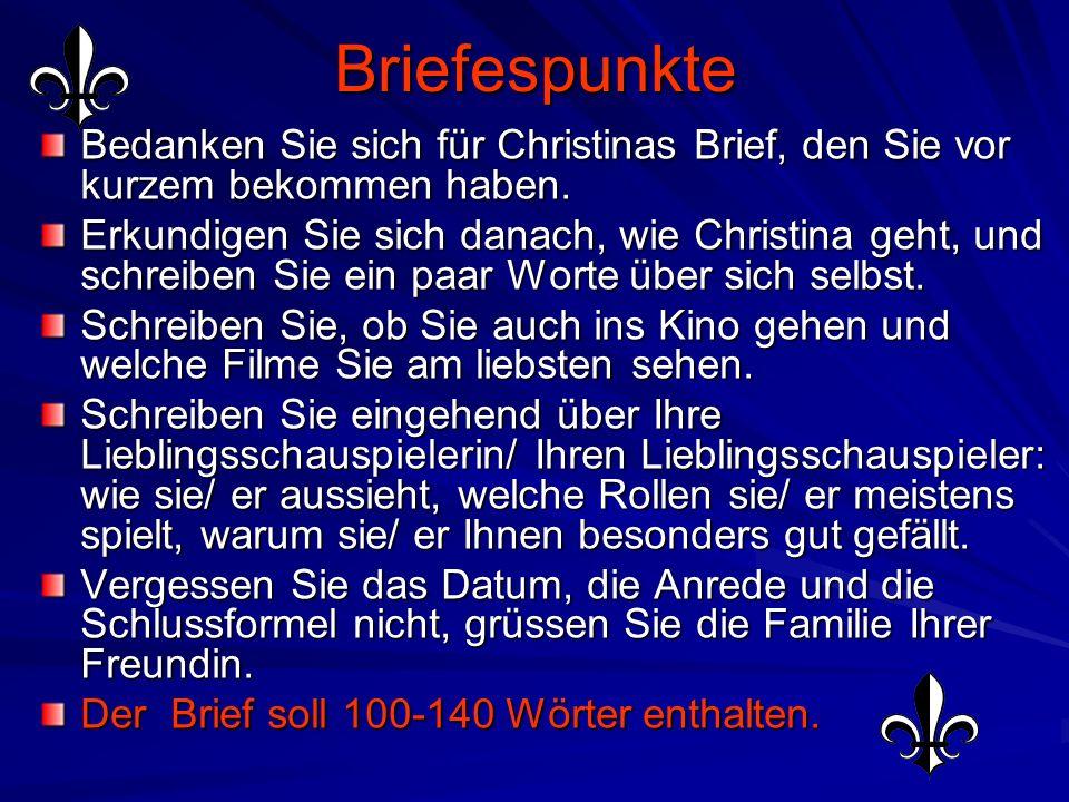 Der Brief Ihre deutsche Brieffreundin Christina Heinz interessiert sich für Kino und fragt Sie nach Ihrer Lieblingsschauspielerin/ Ihrem Lieblingsscha
