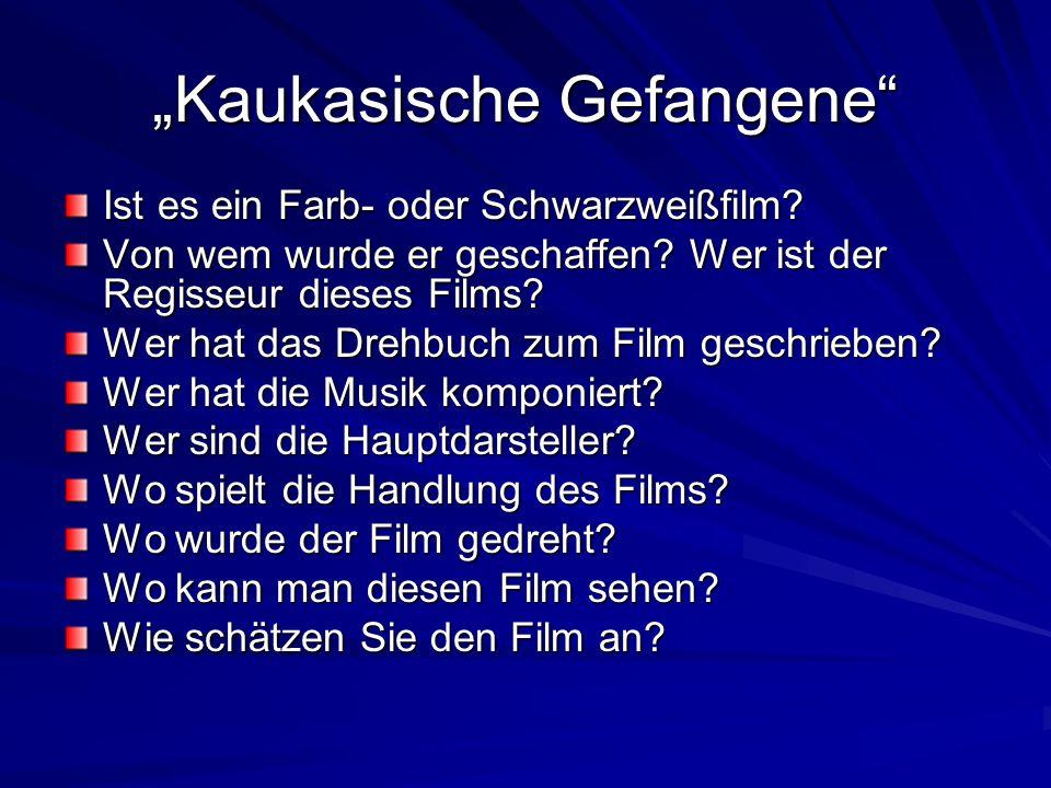 Welchen russischen Film würden Sie Ihrem deutschen Freund gern anbieten? Warum?