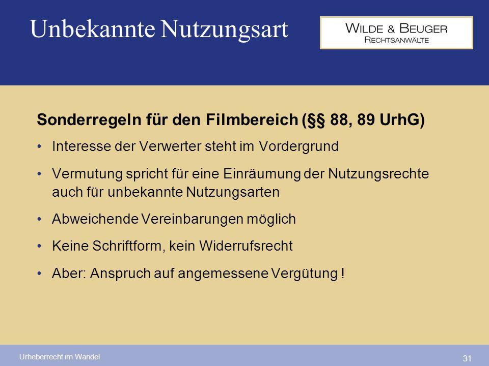 Urheberrecht im Wandel 31 Sonderregeln für den Filmbereich (§§ 88, 89 UrhG) Interesse der Verwerter steht im Vordergrund Vermutung spricht für eine Ei