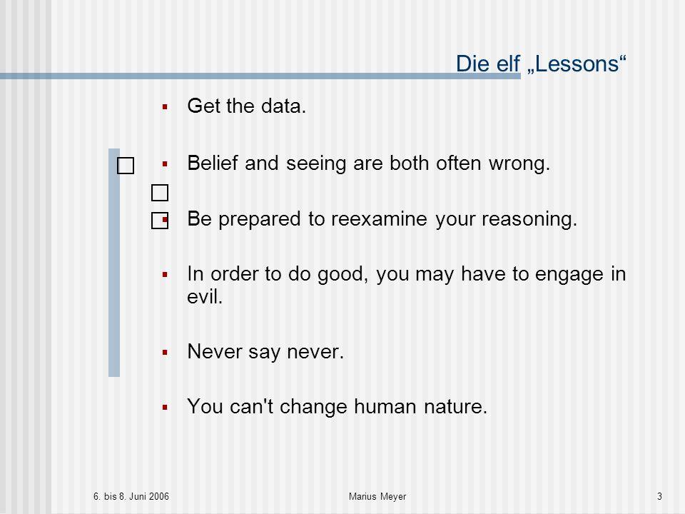 6.bis 8. Juni 2006Marius Meyer3 Die elf Lessons Get the data.