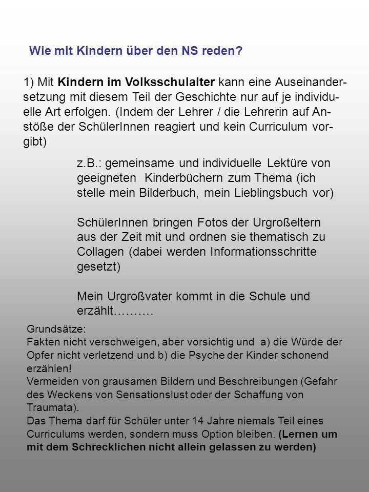 Grundsätze: Fakten nicht verschweigen, aber vorsichtig und a) die Würde der Opfer nicht verletzend und b) die Psyche der Kinder schonend erzählen! Ver