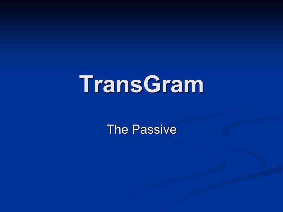 TransGram The Passive
