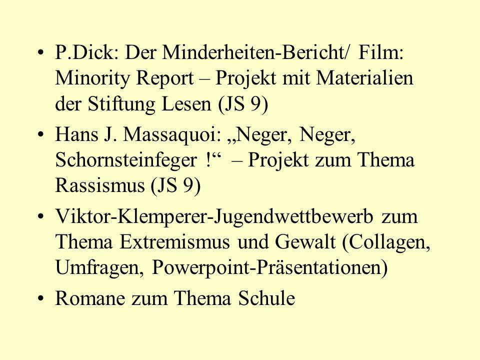 P.Dick: Der Minderheiten-Bericht/ Film: Minority Report – Projekt mit Materialien der Stiftung Lesen (JS 9) Hans J. Massaquoi: Neger, Neger, Schornste