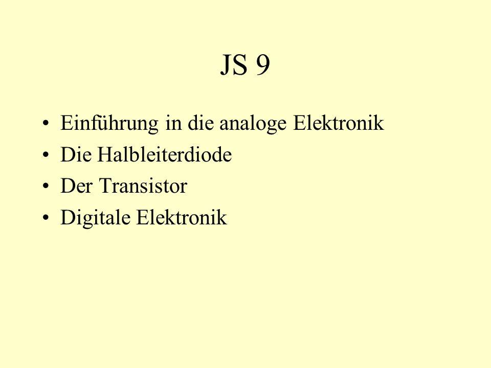 JS 9 Einführung in die analoge Elektronik Die Halbleiterdiode Der Transistor Digitale Elektronik