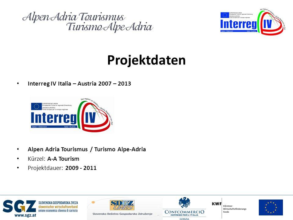 Projektdaten Interreg IV Italia – Austria 2007 – 2013 Alpen Adria Tourismus / Turismo Alpe-Adria Kürzel: A-A Tourism Projektdauer: 2009 - 2011