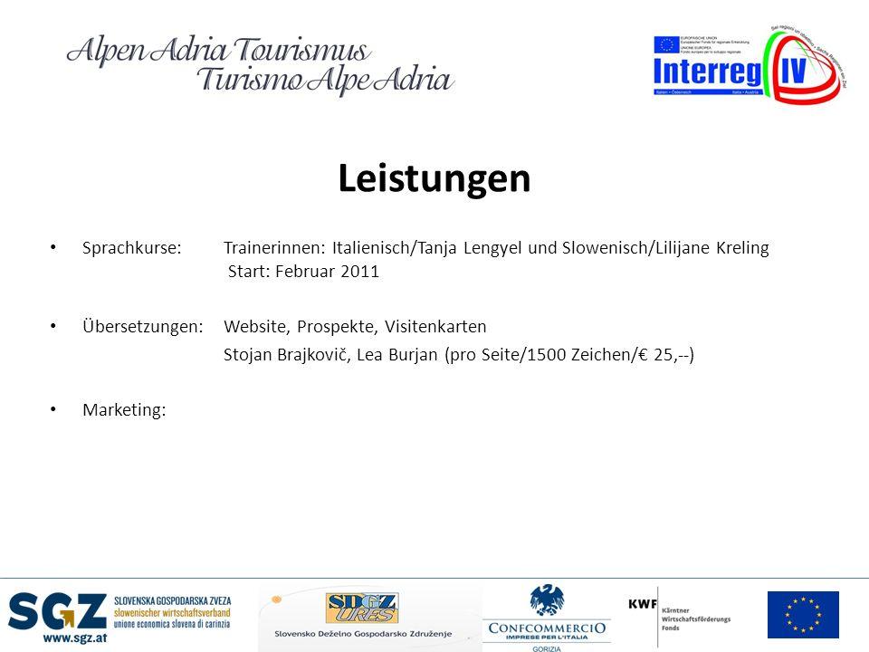 Leistungen Sprachkurse:Trainerinnen: Italienisch/Tanja Lengyel und Slowenisch/Lilijane Kreling Start: Februar 2011 Übersetzungen: Website, Prospekte,