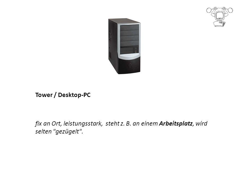 Tower / Desktop-PC fix an Ort, leistungsstark, steht z.