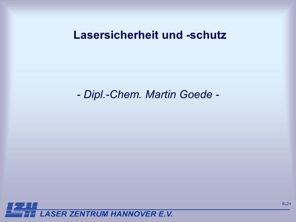 ©LZH Lasersicherheit und -schutz - Dipl.-Chem. Martin Goede -