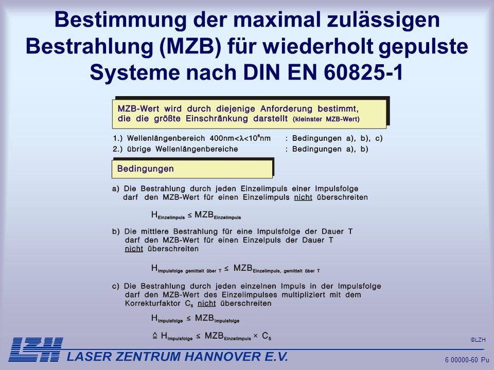 ©LZH 6 00000-60 Pu Bestimmung der maximal zulässigen Bestrahlung (MZB) für wiederholt gepulste Systeme nach DIN EN 60825-1