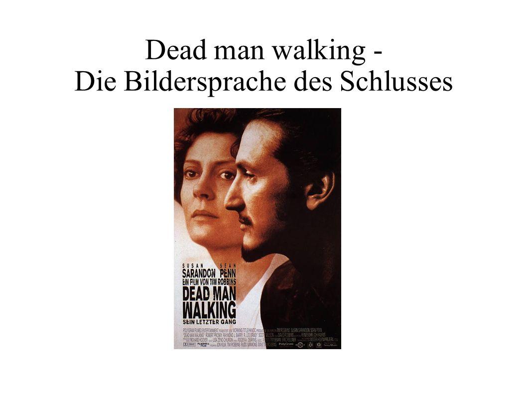 Dead man walking - Die Bildersprache des Schlusses