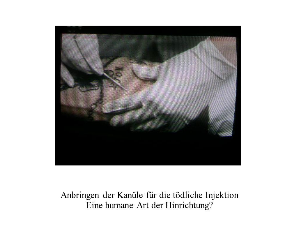 Anbringen der Kanüle für die tödliche Injektion Eine humane Art der Hinrichtung?