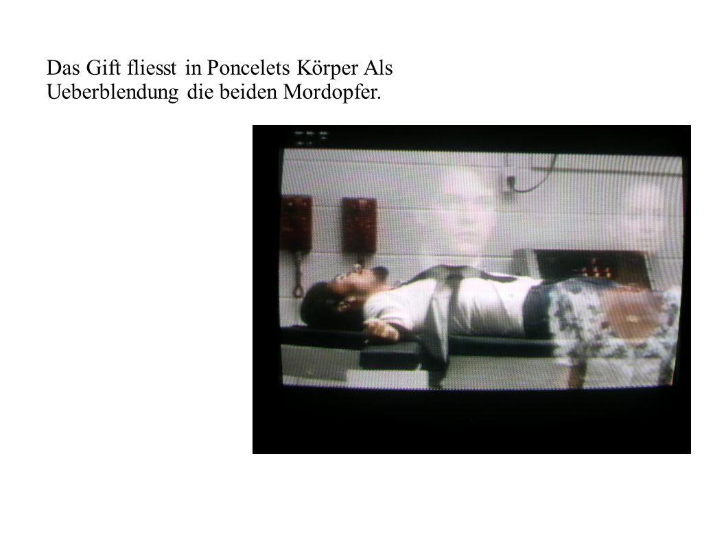 Das Gift fliesst in Poncelets Körper Als Ueberblendung die beiden Mordopfer.