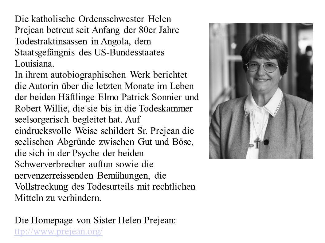 Die katholische Ordensschwester Helen Prejean betreut seit Anfang der 80er Jahre Todestraktinsassen in Angola, dem Staatsgefängnis des US-Bundesstaate