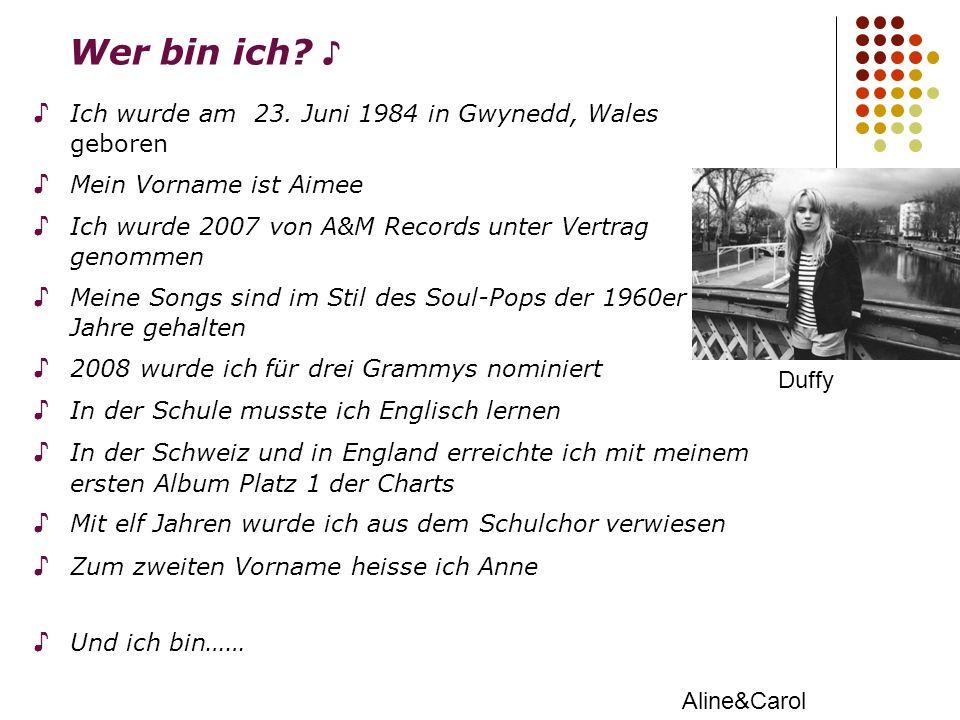 Wer bin ich? Ich wurde am 23. Juni 1984 in Gwynedd, Wales geboren Mein Vorname ist Aimee Ich wurde 2007 von A&M Records unter Vertrag genommen Meine S