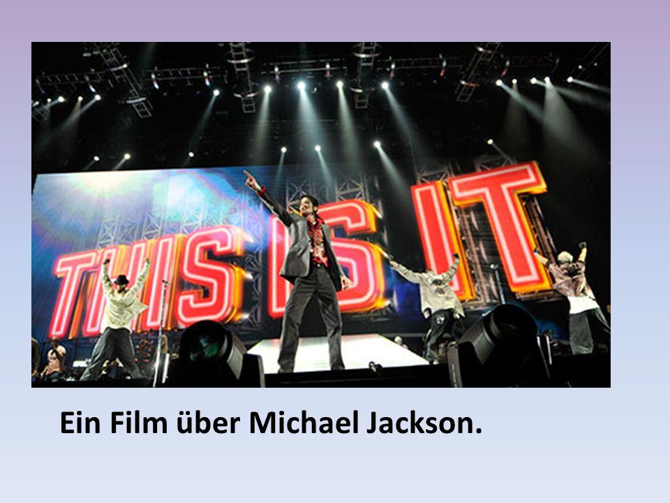 Ein Film über Michael Jackson.