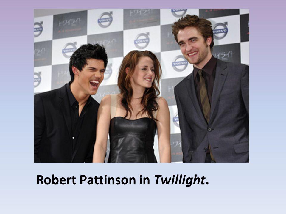 Robert Pattinson in Twillight.