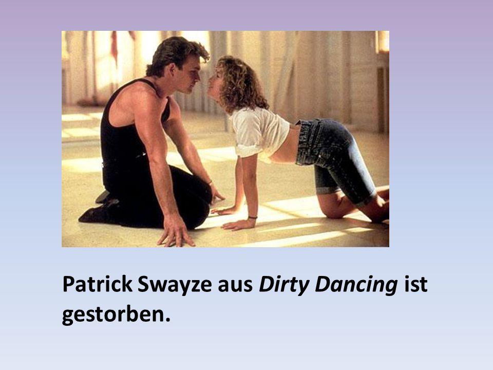 Patrick Swayze aus Dirty Dancing ist gestorben.