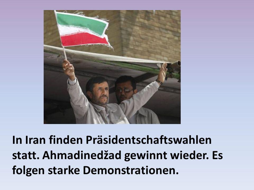 In Iran finden Präsidentschaftswahlen statt.Ahmadinedžad gewinnt wieder.