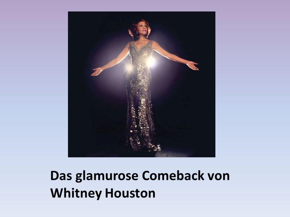 Das glamurose Comeback von Whitney Houston
