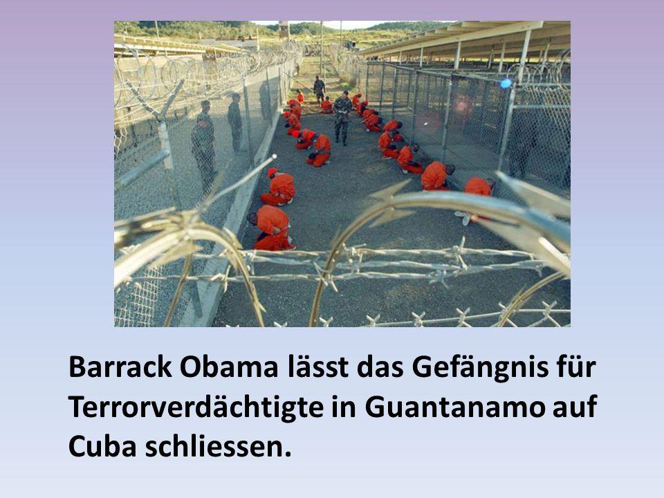 Barrack Obama lässt das Gefängnis für Terrorverdächtigte in Guantanamo auf Cuba schliessen.