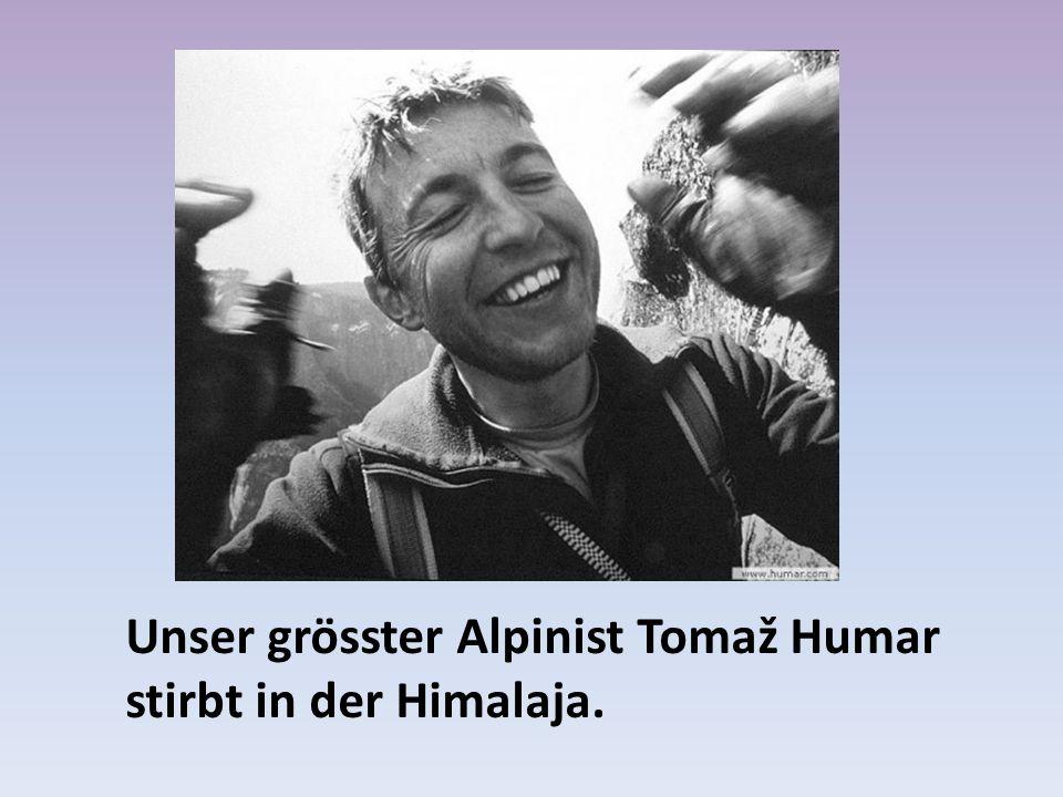 Unser grösster Alpinist Tomaž Humar stirbt in der Himalaja.