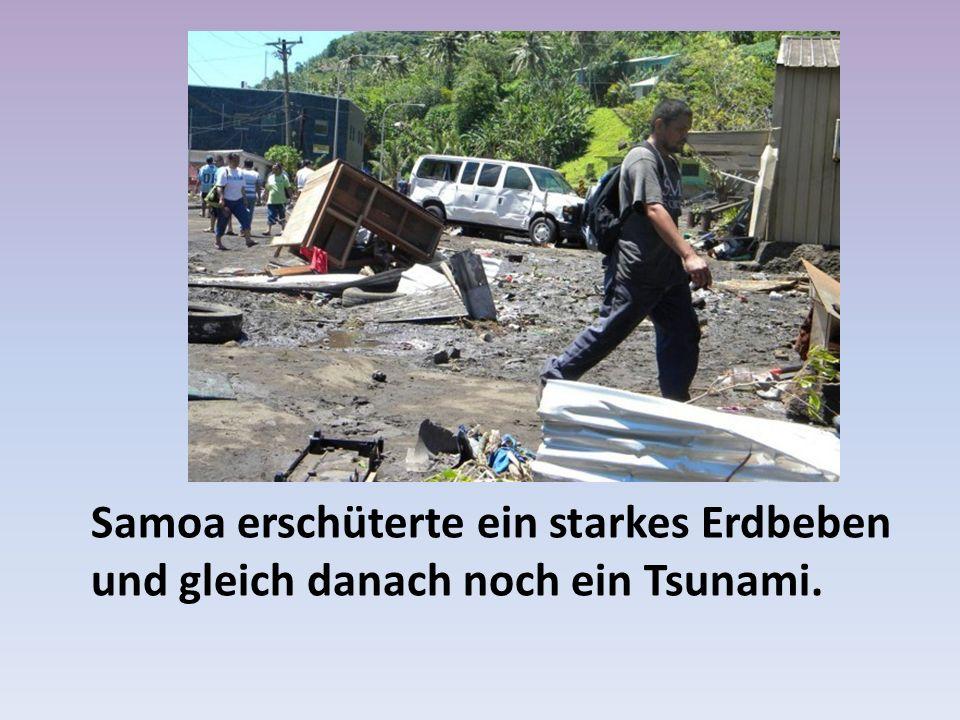 Samoa erschüterte ein starkes Erdbeben und gleich danach noch ein Tsunami.