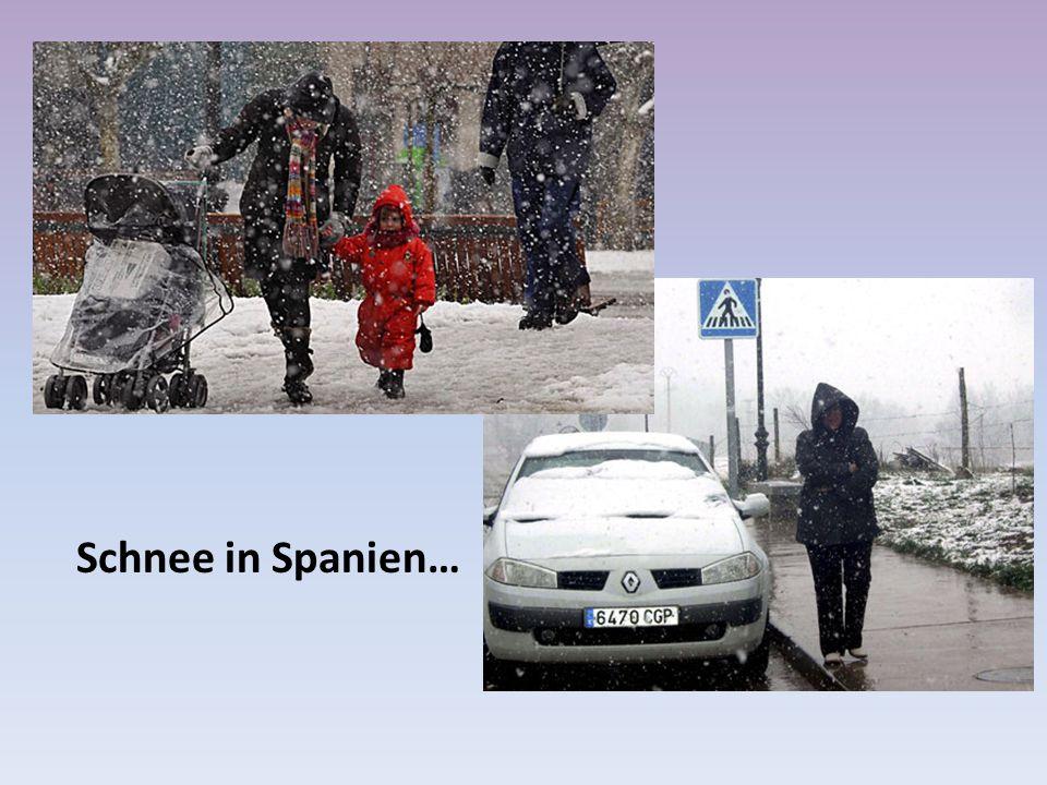 Schnee in Spanien…
