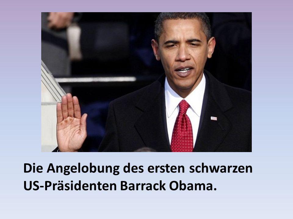 Die Angelobung des ersten schwarzen US-Präsidenten Barrack Obama.