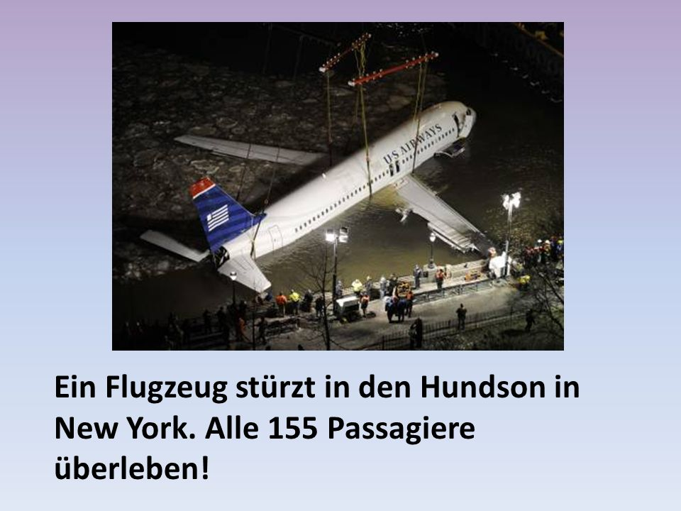 Ein Flugzeug stürzt in den Hundson in New York. Alle 155 Passagiere überleben!