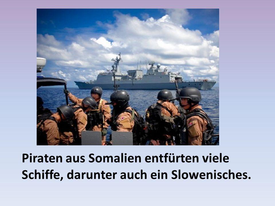 Piraten aus Somalien entfürten viele Schiffe, darunter auch ein Slowenisches.