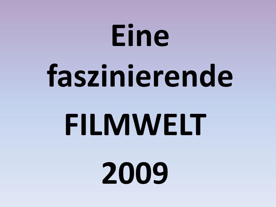 Eine faszinierende FILMWELT 2009