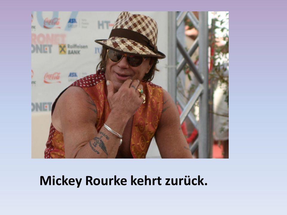 Mickey Rourke kehrt zurück.