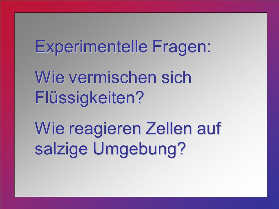 Experimentelle Fragen: Wie vermischen sich Flüssigkeiten.