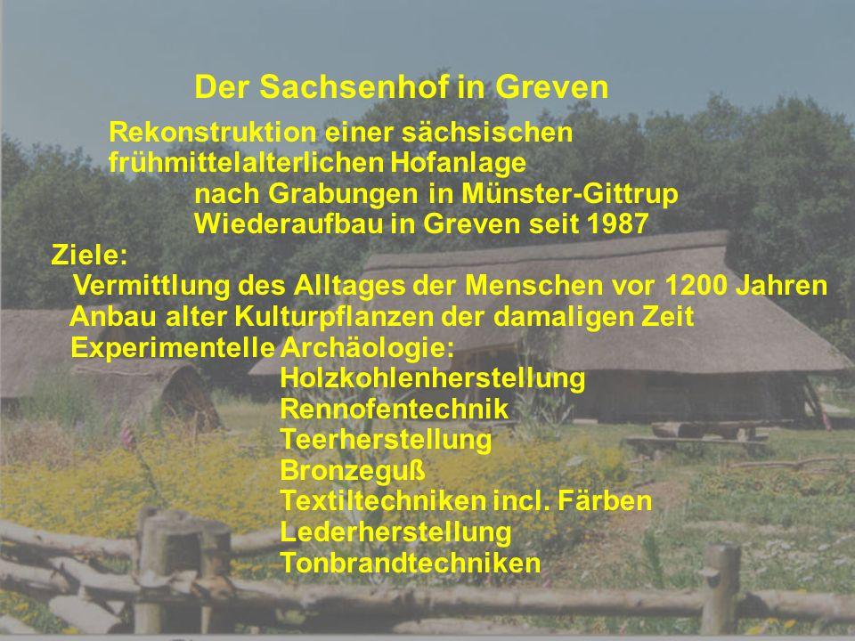 Der Sachsenhof in Greven Rekonstruktion einer sächsischen frühmittelalterlichen Hofanlage nach Grabungen in Münster-Gittrup Wiederaufbau in Greven sei