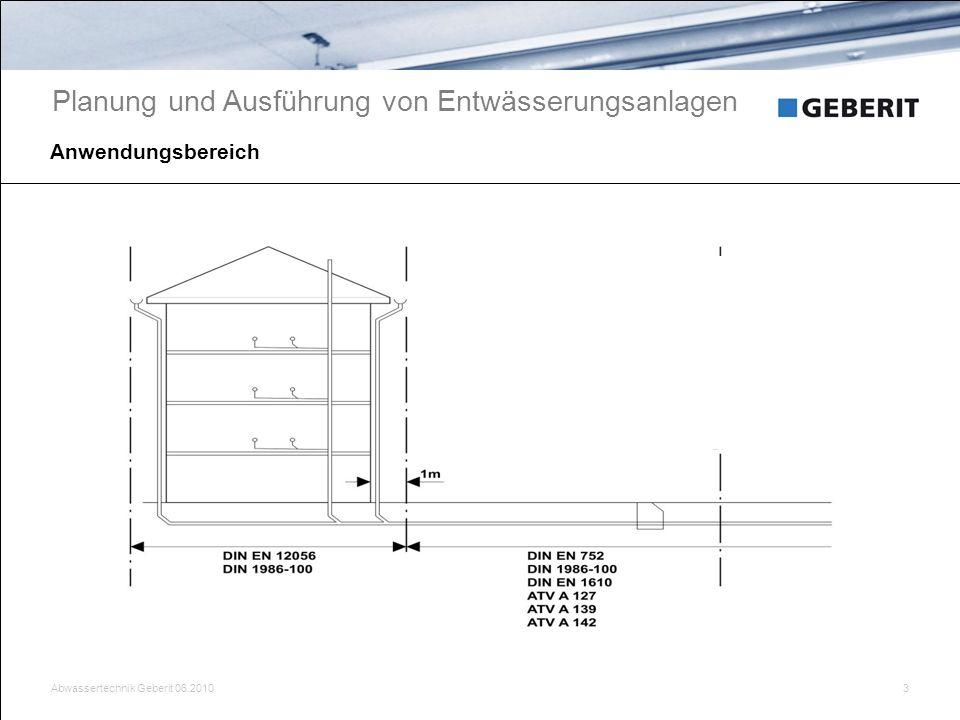 Abwassertechnik Geberit 06.20103 Anwendungsbereich Planung und Ausführung von Entwässerungsanlagen