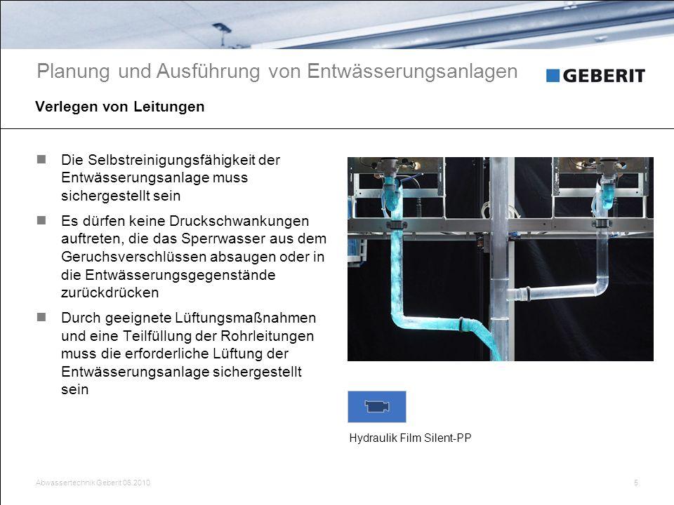Abwassertechnik Geberit 06.20105 Verlegen von Leitungen Planung und Ausführung von Entwässerungsanlagen Die Selbstreinigungsfähigkeit der Entwässerung