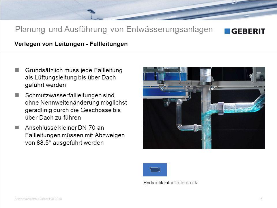Abwassertechnik Geberit 06.20106 Verlegen von Leitungen - Fallleitungen Grundsätzlich muss jede Fallleitung als Lüftungsleitung bis über Dach geführt
