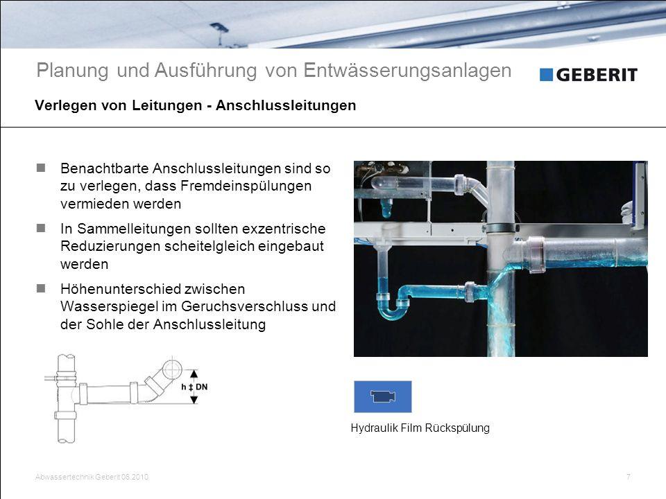 Abwassertechnik Geberit 06.20107 Verlegen von Leitungen - Anschlussleitungen Benachtbarte Anschlussleitungen sind so zu verlegen, dass Fremdeinspülung