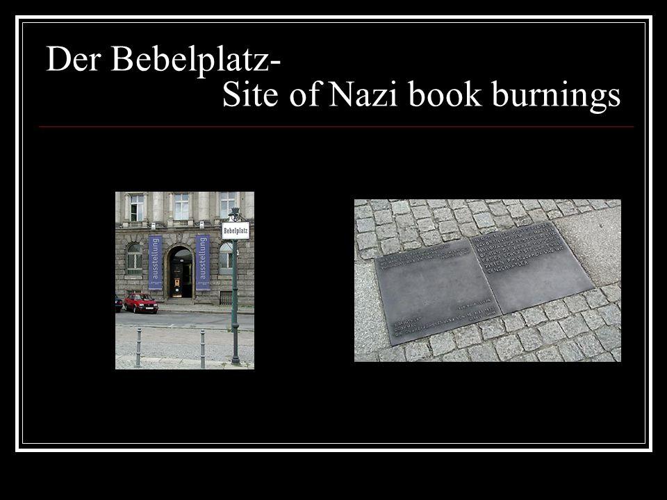 Der Bebelplatz- Site of Nazi book burnings
