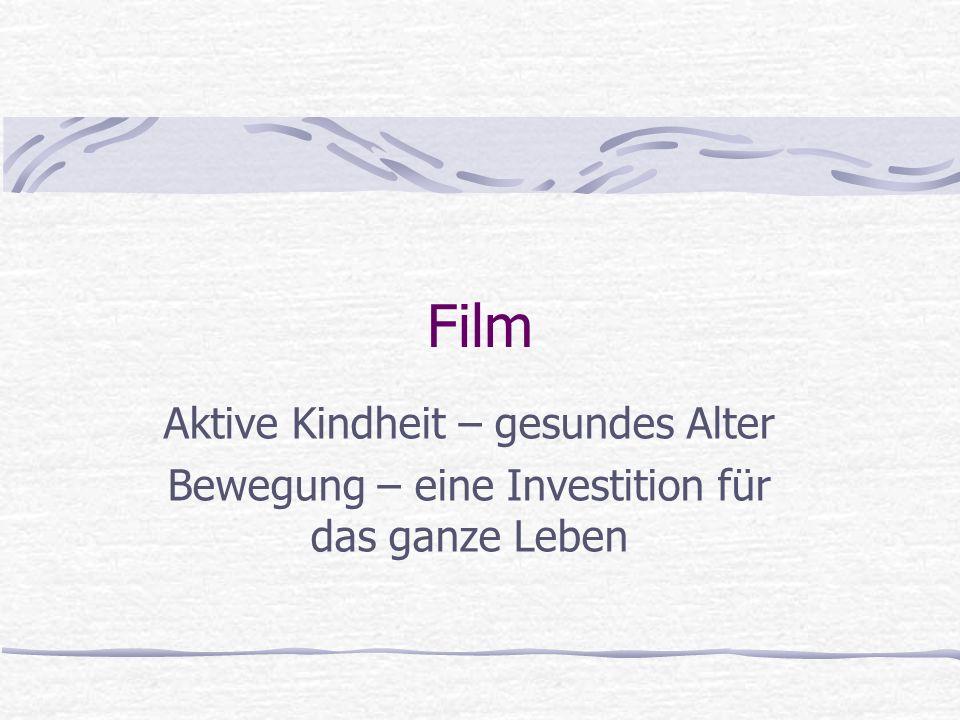 Film Aktive Kindheit – gesundes Alter Bewegung – eine Investition für das ganze Leben