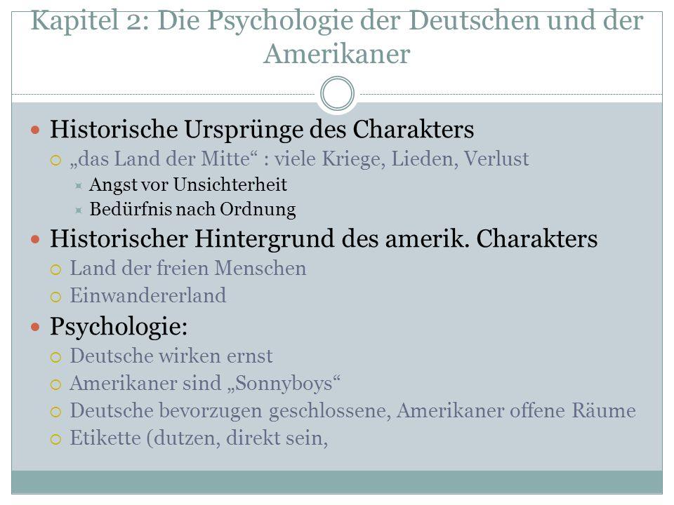 Kapitel 2: Die Psychologie der Deutschen und der Amerikaner Historische Ursprünge des Charakters das Land der Mitte : viele Kriege, Lieden, Verlust An
