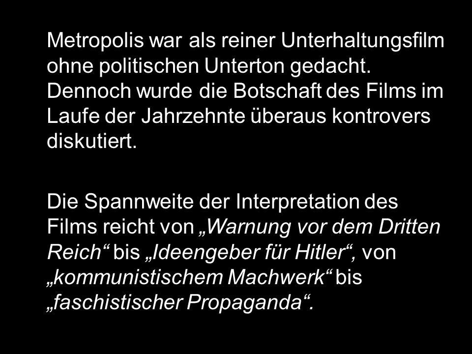 Metropolis war als reiner Unterhaltungsfilm ohne politischen Unterton gedacht.