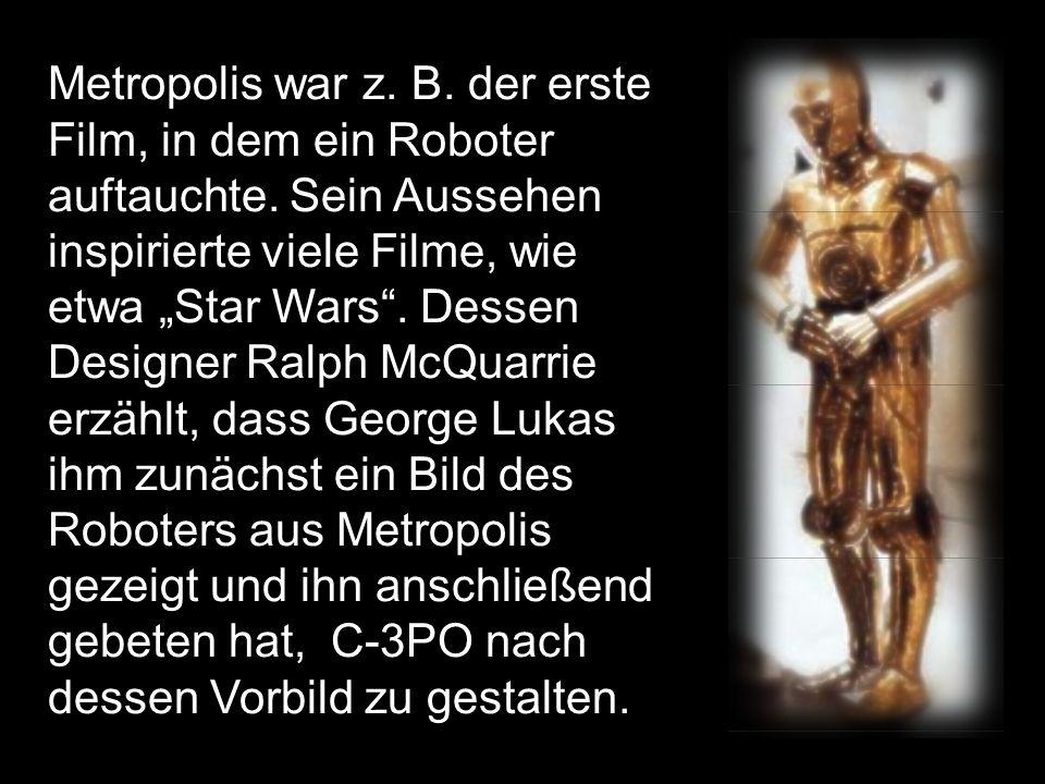 Metropolis war z. B. der erste Film, in dem ein Roboter auftauchte.