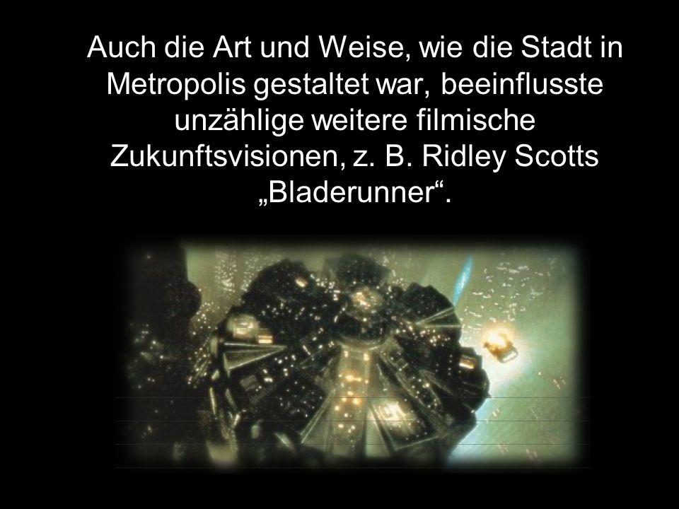Auch die Art und Weise, wie die Stadt in Metropolis gestaltet war, beeinflusste unzählige weitere filmische Zukunftsvisionen, z.