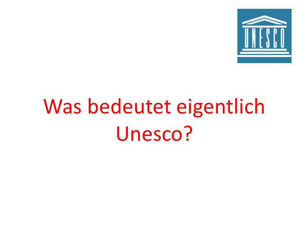 Was bedeutet eigentlich Unesco?