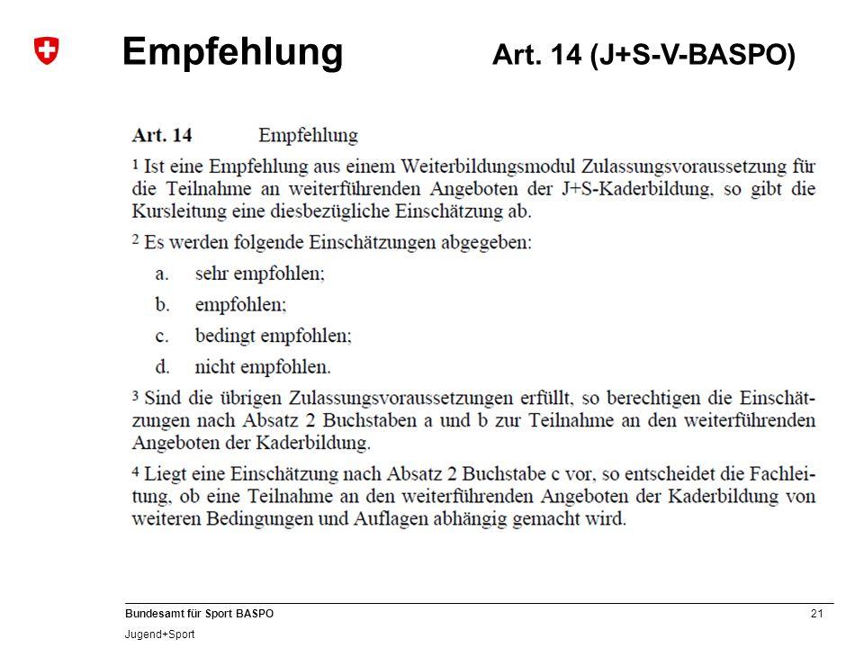 21 Bundesamt für Sport BASPO Jugend+Sport Empfehlung Art. 14 (J+S-V-BASPO)