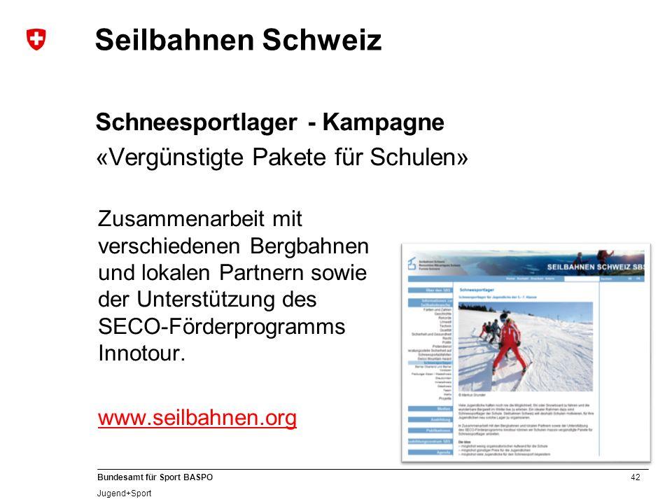 42 Bundesamt für Sport BASPO Jugend+Sport Seilbahnen Schweiz Schneesportlager - Kampagne «Vergünstigte Pakete für Schulen» Zusammenarbeit mit verschie