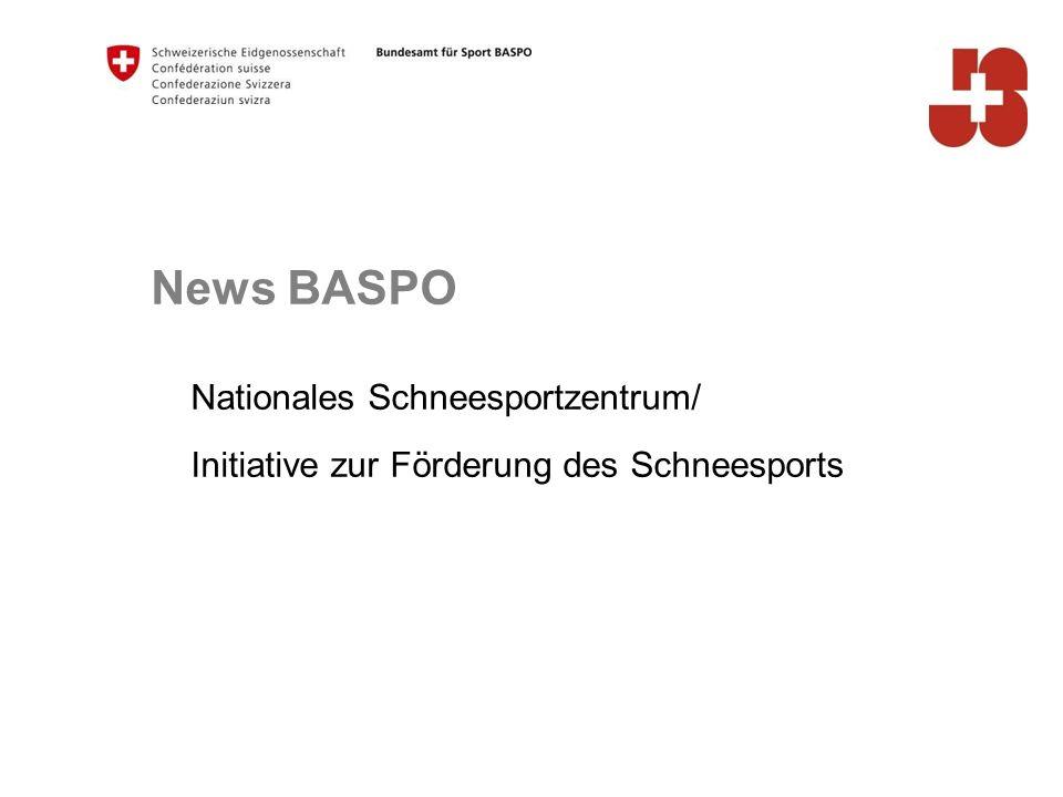 News BASPO Nationales Schneesportzentrum/ Initiative zur Förderung des Schneesports